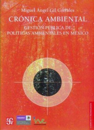 Cronica ambiental : gestion publica de politicas ambientales