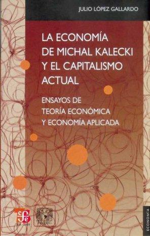 Economia de michal kalecki y el capitalismo actual : ensayos
