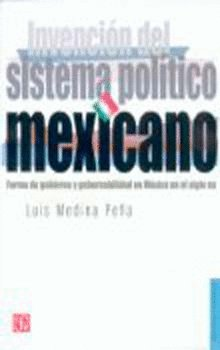 Invencion del sistema politico mexicano : forma de gobierno