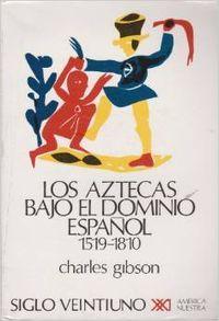 Aztecas bajo dominio español 1519-1810