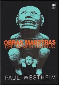 Obras maestras del mexico antiguo