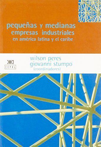 Pequeñas y medianas empresas industriales en america latina