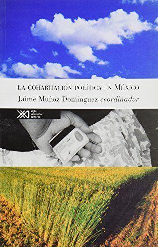 Cohabitacion politica en mexico,la
