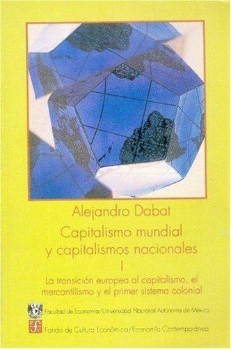 Capitalismo mundial y capitalismos nacionales, i : la transi