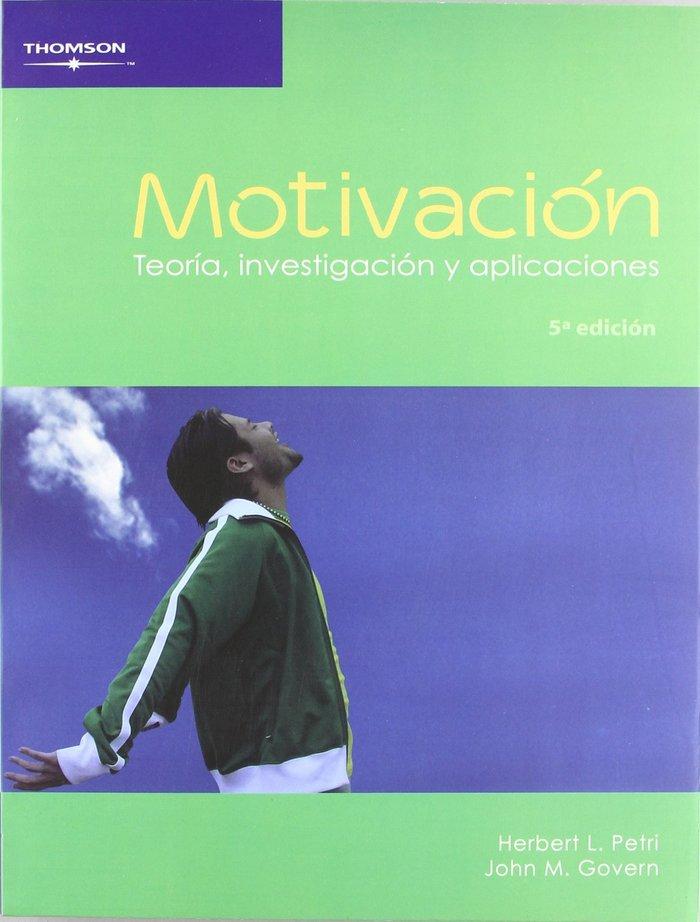 Motivacion: teoria, investigacion y aplicaciones