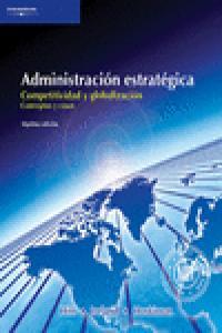 Administracion estrategica competitividad y globalizacion