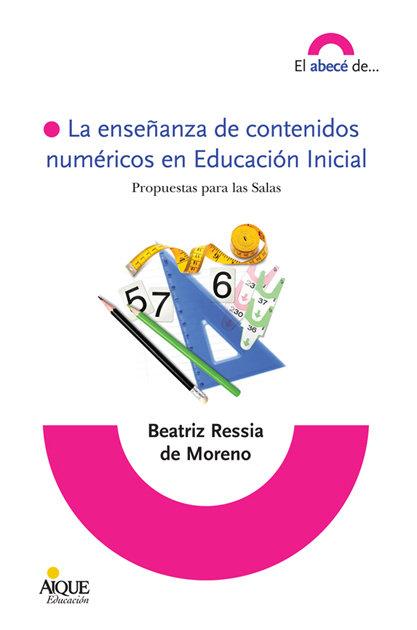 Enseñanza de contenidos numericos en educacion inicial,la