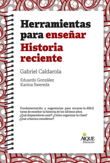 Herramientas para enseñar historia reciente