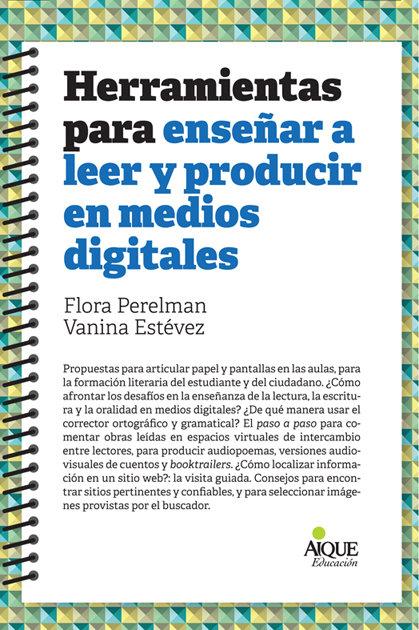Herramientas para enseñar leer y producir medios digitales