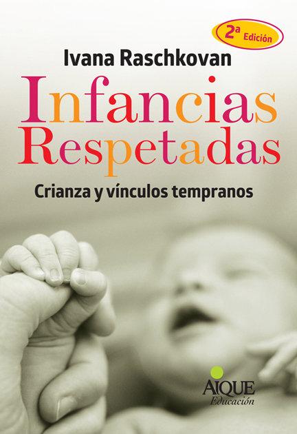 Infancias respetadas crianza y vinculos tempranos