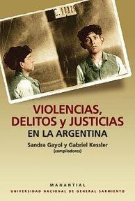 Violencias delitos y justicias en la arg