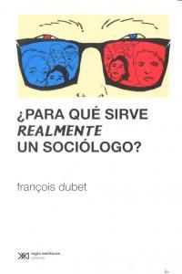 Para que sirve realmente un sociologo