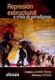 Represion estructural y crisis de paradigmas