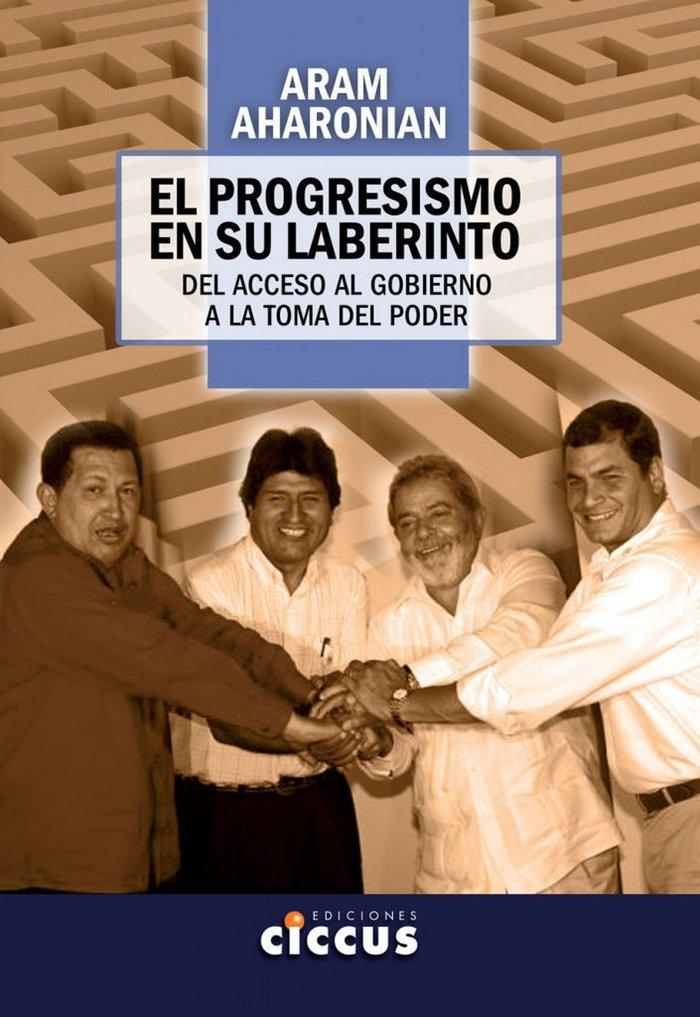 Progresismo en su laberinto,el