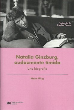 Natalia ginzburg,audazmente timida una biografia