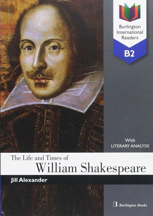 The life and times of william shakespeare b2 bir