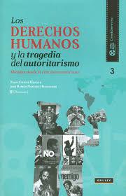 Los derechos humanos y la tragedia del autoritarismo
