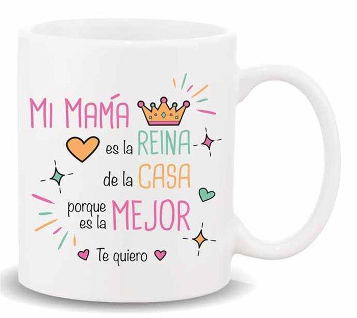 Taza con mensaje ,mi mama es la reina de la casa