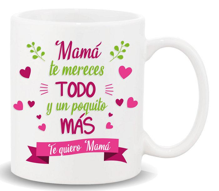 Taza con mensaje mama te mereces