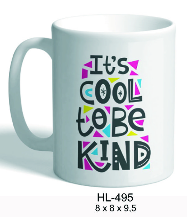 Taza frase it is cool to be kind